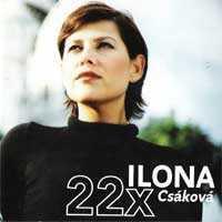 Ilona Csáková - Proč mě nikdo nemá rád (1998)