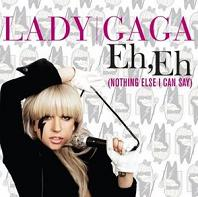 Lady Gaga - Eh, Eh (Nothing Else I Can Say) (2009)